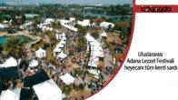 Uluslararası Adana Lezzet Festivali heyecanı tüm kenti sardı