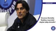 Vincenzo Montella: 'Beşiktaş maçındaki olayları çok takip etmedim, okumadım'