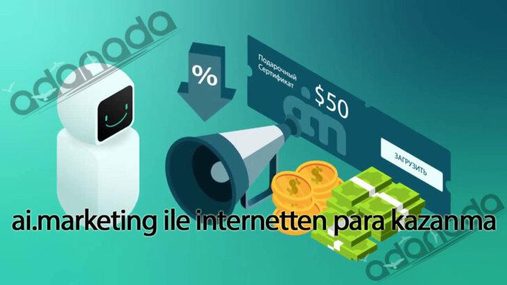 ai.marketing ile internetten para kazanma